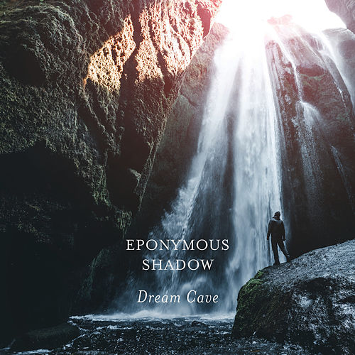 Eponymous Shadow de Dream Cave