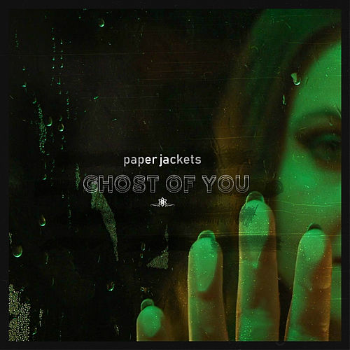 Ghost of You by Paper Jackets