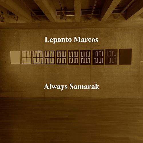 Always Samarak by Lepanto Marcos