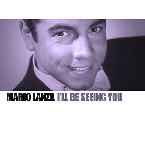 I'll Be Seeing You von Mario Lanza