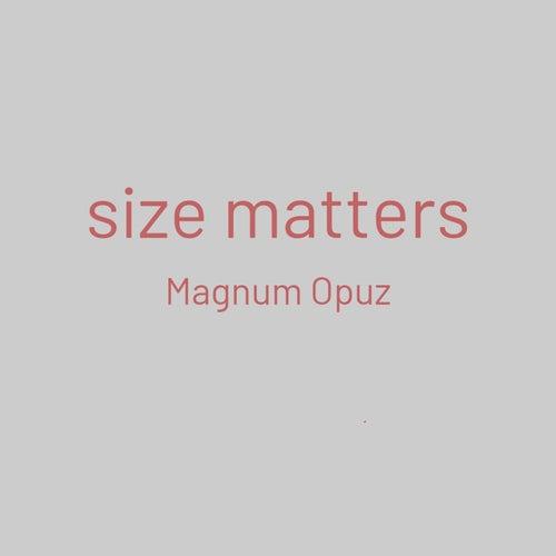 Size Matters von Magnum Opuz