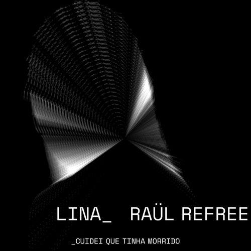 Cuidei que tinha morrido by Lina_Raül Refree