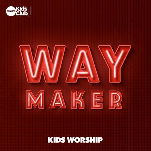 Way Maker: Kids Worship von Allstars Kids Club
