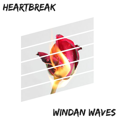 Heartbreak by Windan Waves