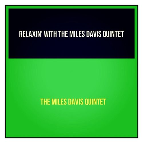 Relaxin' with the Miles Davis Quintet de Miles Davis