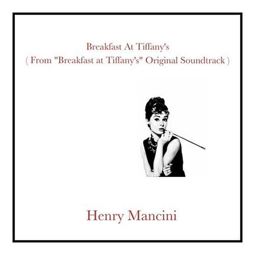 Breakfast at Tiffany's (From 'Breakfast at Tiffany's' Original Soundtrack) by Henry Mancini