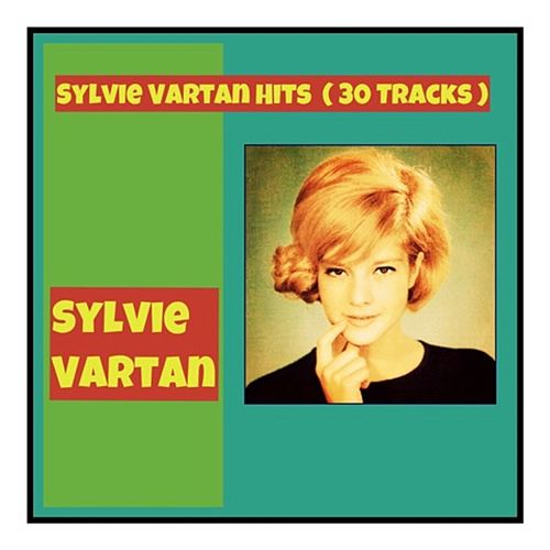 Sylvie vartan hits (30 tracks) de Sylvie Vartan