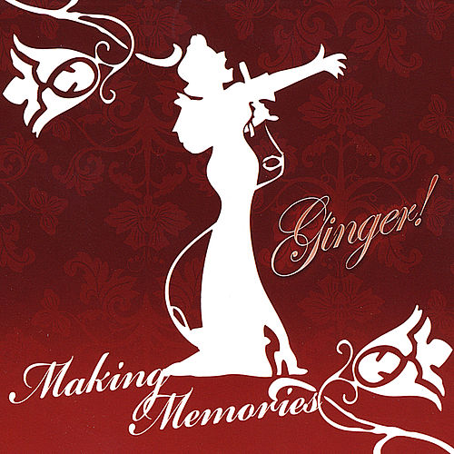 Making Memories by Ginger