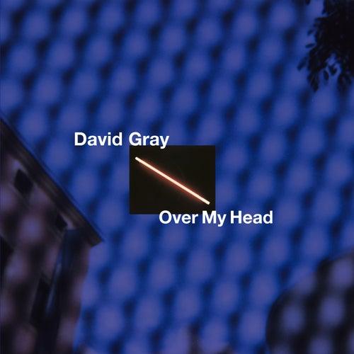 Over My Head by David Gray