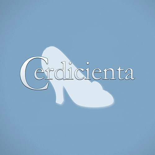 Cerdicienta (Banda sonora) de Chikili Tubbie