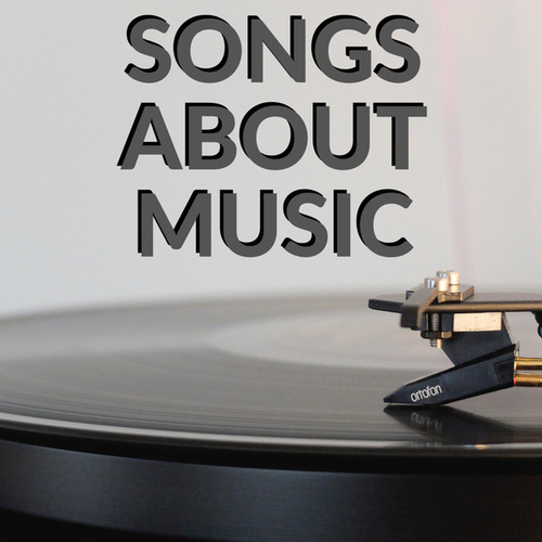 Songs About Music by Various Artists