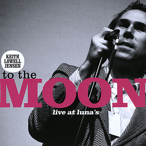 To The Moon... by Keith Lowell Jensen