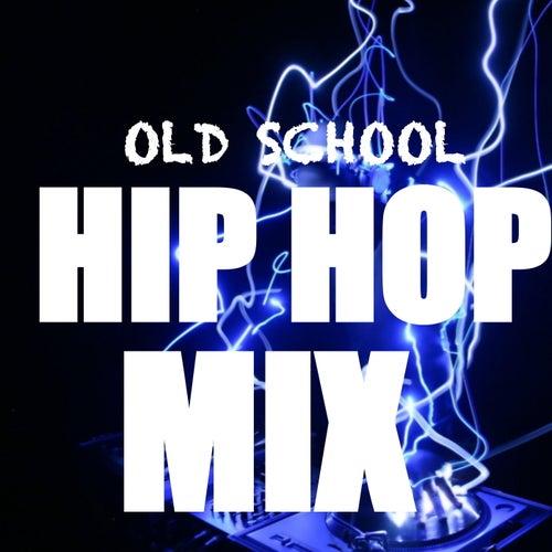 Old School Hip Hop Mix von Various Artists