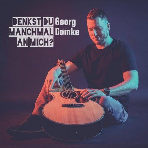 Denkst du manchmal an mich? de Georg Domke