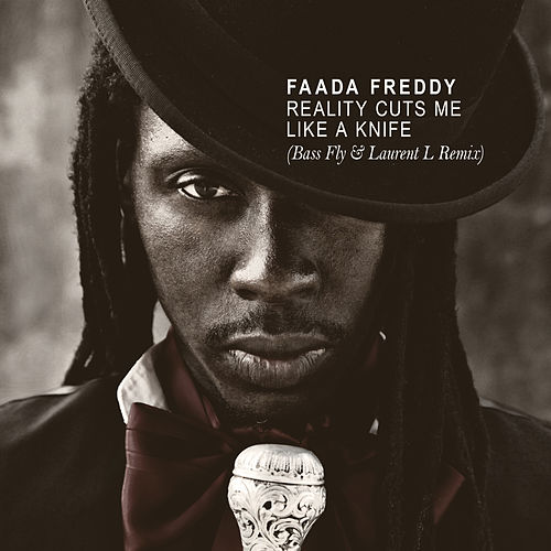 Reality Cuts Me Like a Knife (Bass Fly & Laurent L Remix) de Faada Freddy