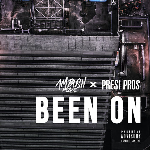 Been On (feat. Presi Pros) von Ambush Buzzworl