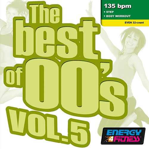 The Best Of 00's Vol. 5 (Mixed Compilation For Fitness & Workout - 135 Bpm / 32 Count) by Various Artists