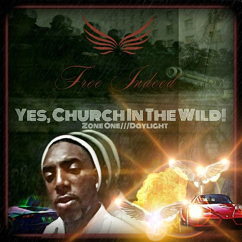 Yes, Church !n the W!ld! (Zone One: Day Light) de Free Indeed