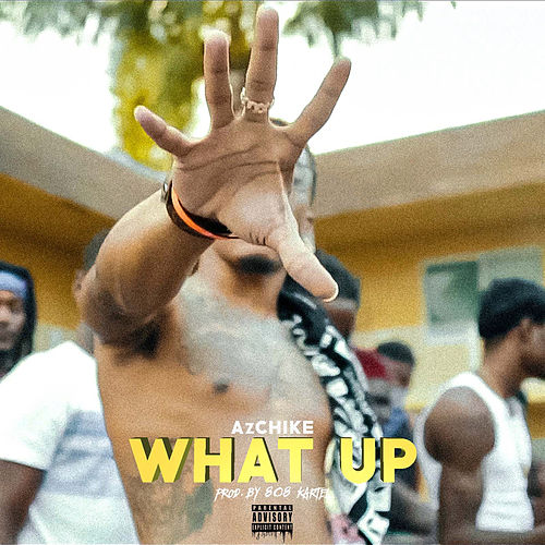 What Up by AzChike
