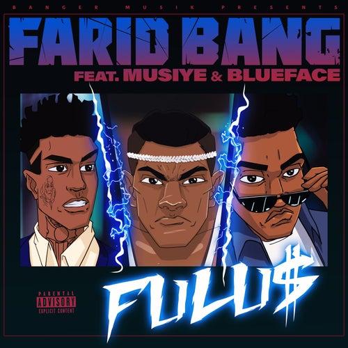 FULU$ (feat. Musiye & Blueface) by Farid Bang