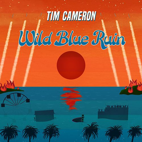 Wild Blue Ruin by Tim Cameron