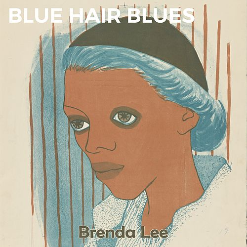 Blue Hair Blues von Brenda Lee