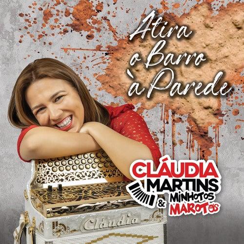 Atira o Barro à Parede by Cláudia Martins