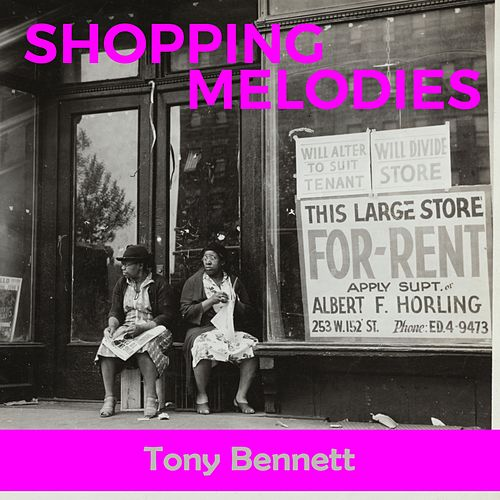 Shopping Melodies by Tony Bennett