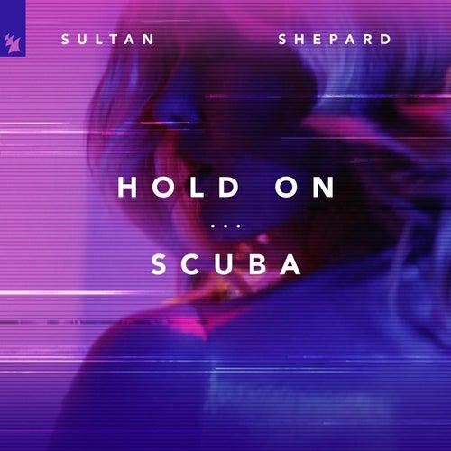 Hold on / Scuba von Sultan + Shepard