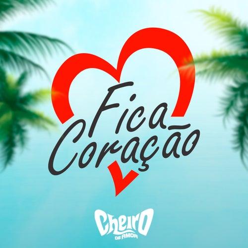 Fica Coração by Banda Cheiro De Amor