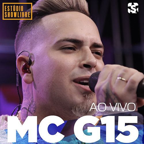 Mc G15 no Estúdio Showlivre (Ao Vivo) de MC G15