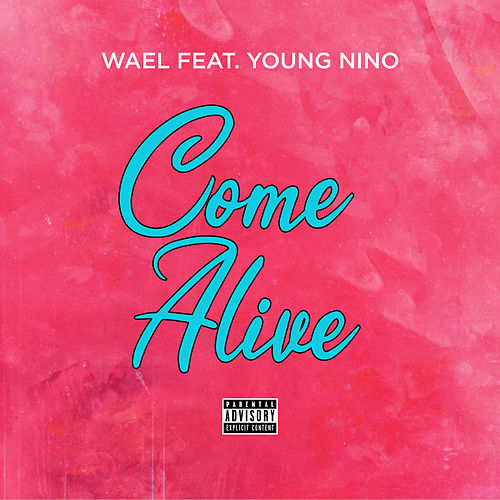 Come Alive by Wael