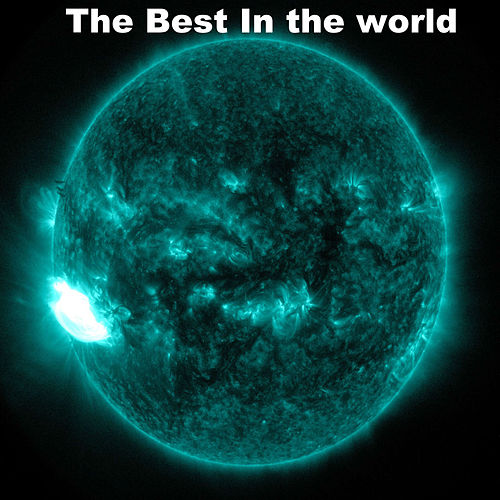 The Best In The World by DJ Smores