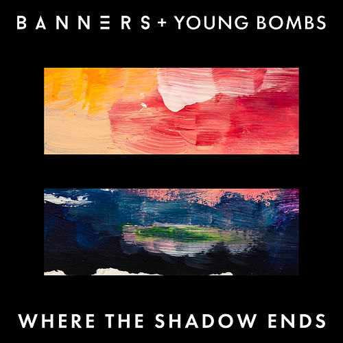 Where The Shadow Ends de Banners