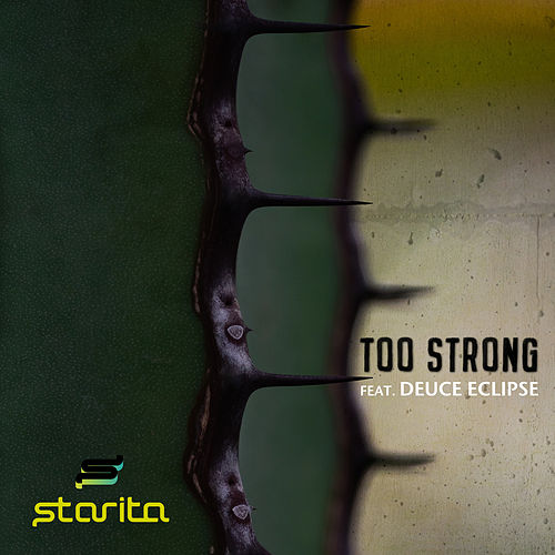 Too Strong (feat. Deuce Eclipse) by Starita