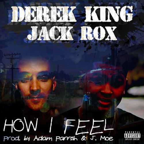 How I Feel (feat. Derek Kirk) de Jackrox