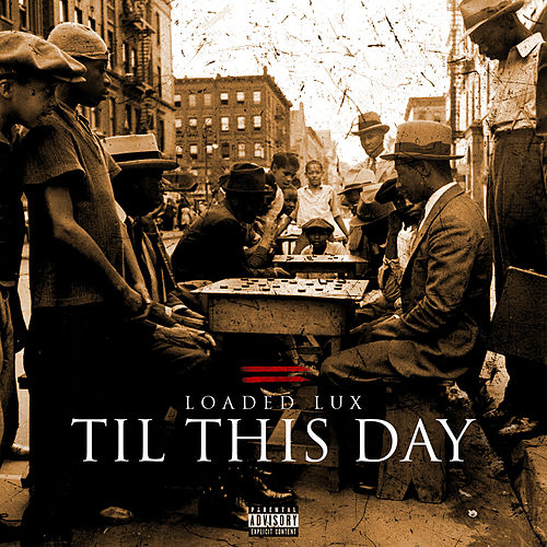 Til This Day (feat. Deontay Wilder) de Loaded Lux