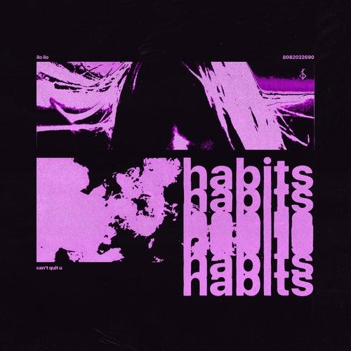 Habits by Ilo Ilo