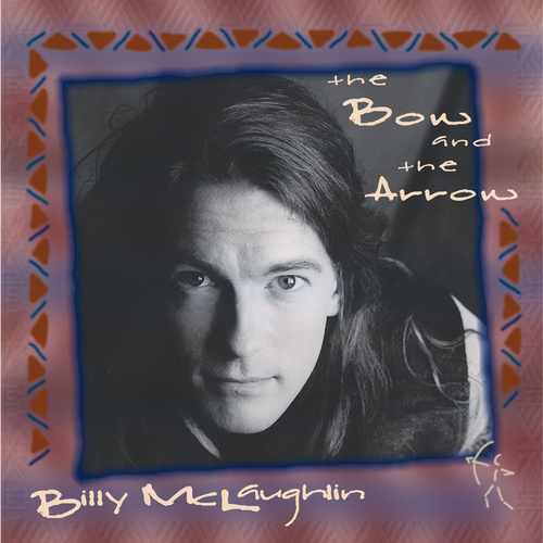 The Bow and the Arrow de Billy McLaughlin