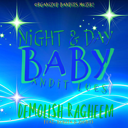 Night & Day, Baby... von Demolish Ragheem
