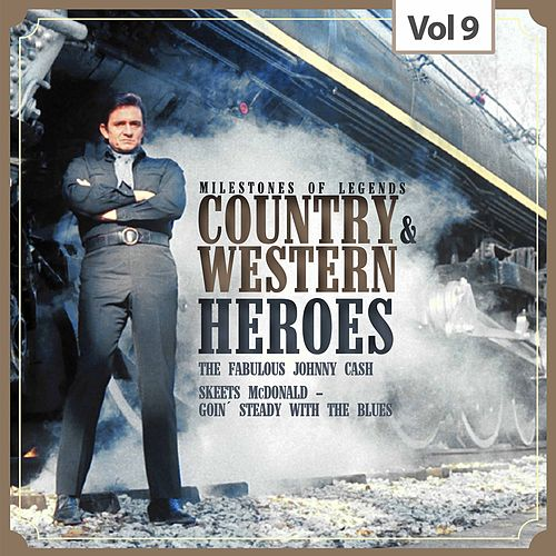 Milestones of Legends - Country & Western Heroes, Vol. 9 by Johnny Cash