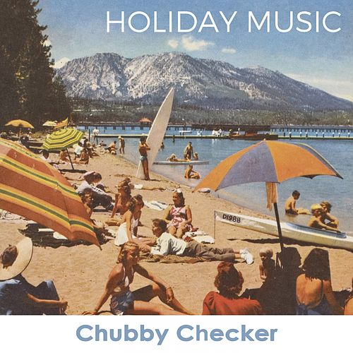 Holiday Music von Chubby Checker