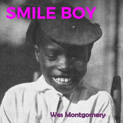 Smile Boy by Wes Montgomery