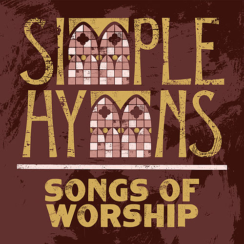 Simple Hymns: Songs Of Worship de Various Artists