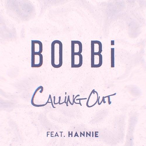 Calling Out (feat. Hannie) von B.O.B.B.I.