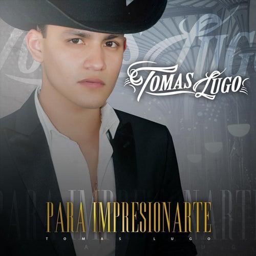 Para Impresionarte von Tomas Lugo
