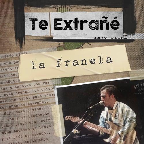 Te Extrañé de La Franela
