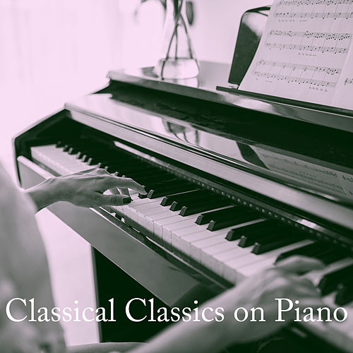 Classical Classics on Piano by Instrumental