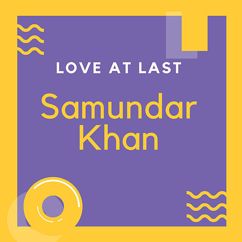 Love at Last by Samundar Khan