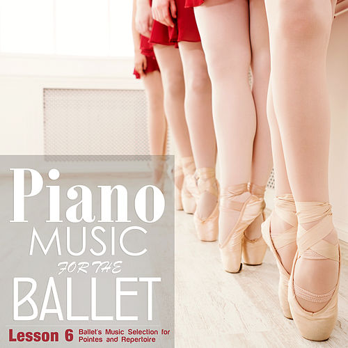 Piano Music for the Ballet Lesson 6: Ballet's Music selection for Pointes and Repertoire de Alessio De Franzoni